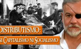 Distributismo: ni capitalismo ni socialismo